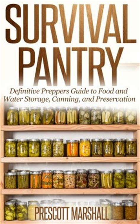 Survival Pantry by Survival Pantry Definitive Preppers Guide To Food And