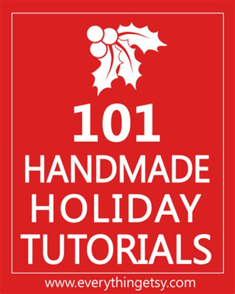 101 Handmade Gifts For - 101 handmade tutorials