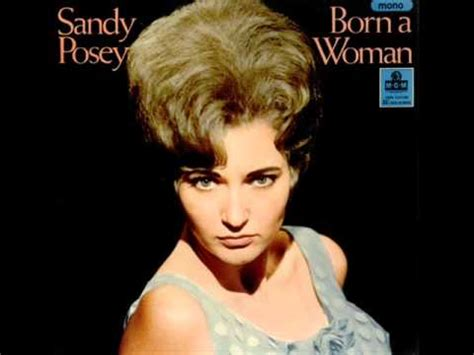 born to be your woman sandy posey born a woman youtube