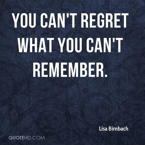 Regret Quotes You Will Regret Quotes Quotesgram