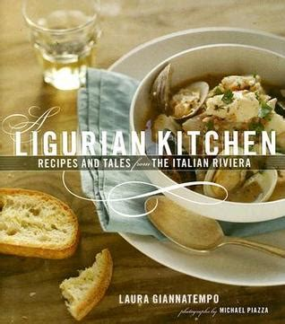 veneto recipes from an italian country kitchen books a ligurian kitchen recipes and tales from the italian