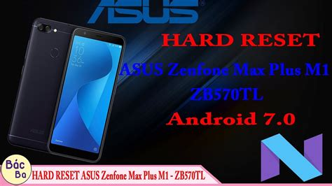 youtube reset android how to hard reset asus zenfone max plus m1 zb570tl android