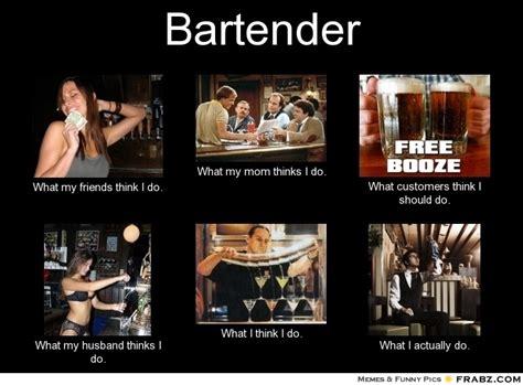 Bartender Meme - bartender problems heh heh pinterest