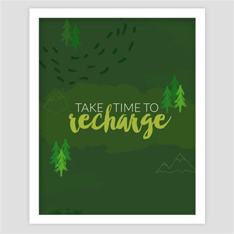 A Time To Recharge by Take Time To Recharge Quote Print Creatively