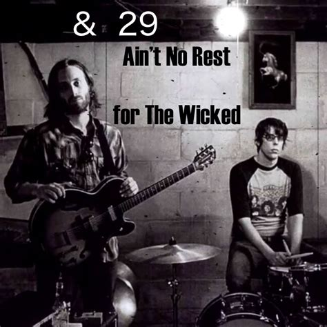aint no rest for the wicked 8tracks radio 29 ain t no rest for the wicked 25