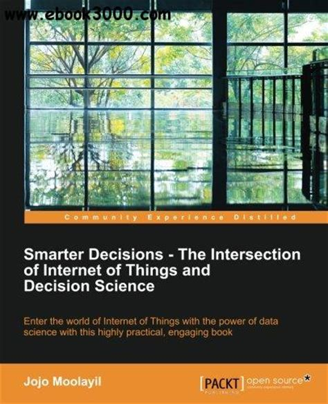 Decision Science Mba Book Pdf by Smarter Decisions The Intersection Of Of Things