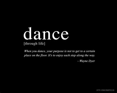 printable dance quotes inspirational quotes about dance dance wayne dyer