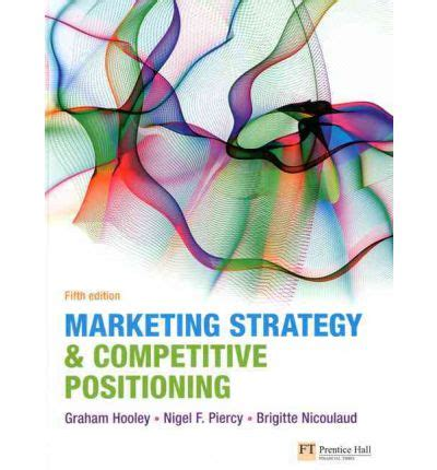 Marketing Strategy And Competitive Positioning By Hooyle marketing strategy and competitive positioning graham