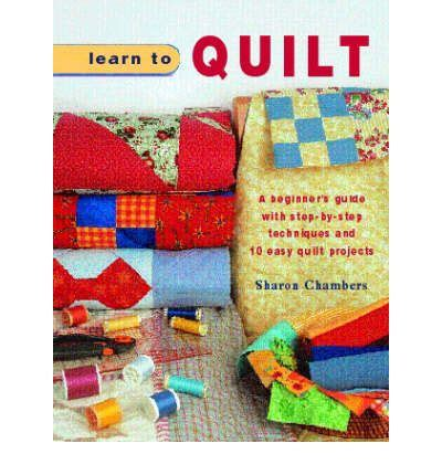 Learn To Quilt learn to quilt chambers 9781847732279