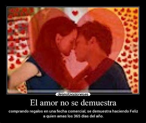 imagenes de el verdadero amor se demuestra el amor no se demuestra desmotivaciones