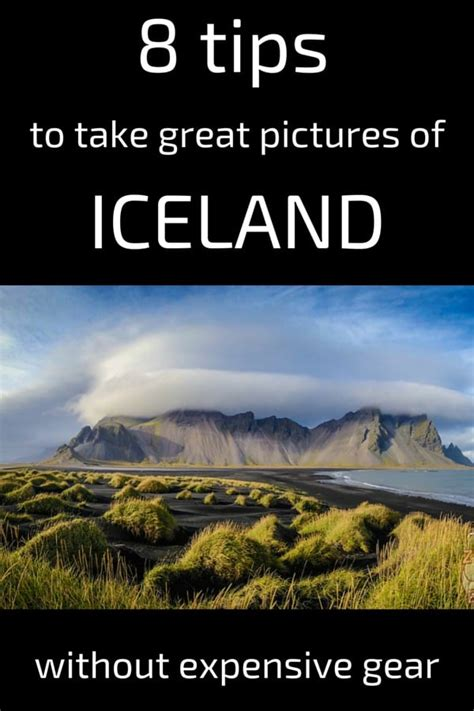 8 Tips On Taking Great Photos 8 tips to take great pictures of iceland without expensive