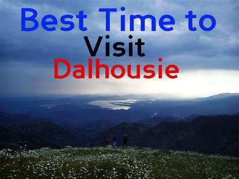time  visit dalhousie  travel buzz