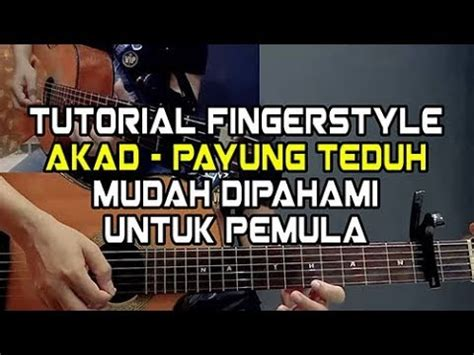 download video tutorial belajar gitar fingerstyle tutorial nathan fingerstyle akad payung teduh