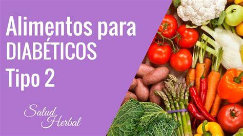 alimentos para diabeticos tipo 2 e hipertensos comidas para diabeticos tipo 2 alimentos para diabeticos