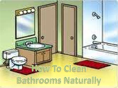 natural ways to clean bathroom how to clean bathrooms naturally