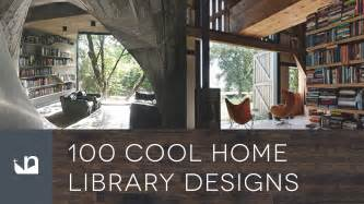 Cool Home Interior Designs 100 cool home library designs reading room ideas youtube