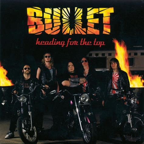 bullet for my the top bullet heading for the top nuclear blast