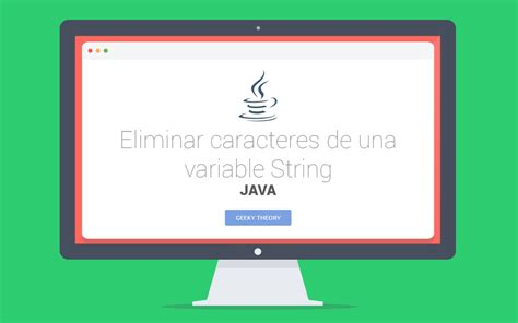 cadenas javascript substring eliminar caracteres de una variable string en java geeky