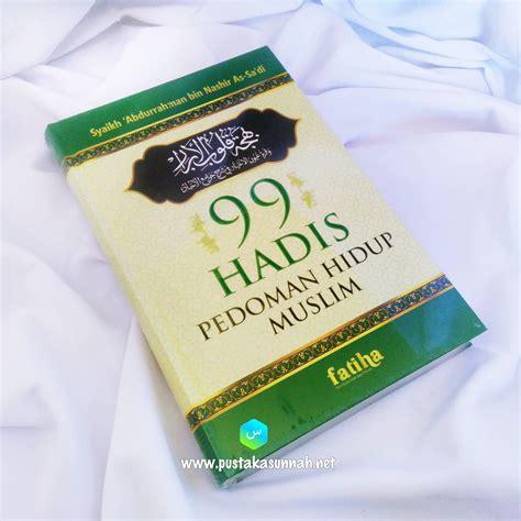 Pedoman Hidup Harian Seorang Muslim 1 buku 99 hadits pedoman hidup seorang muslim pustaka sunnah