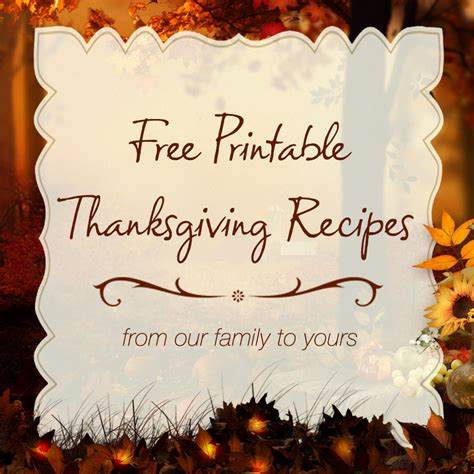printable thanksgiving recipes free printable thanksgiving recipes from us to you
