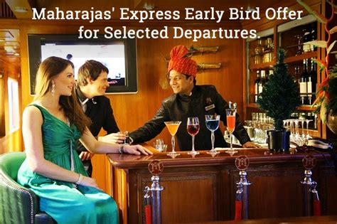maharajas express announces special monsoon offers maharajas express early bird offer enjoy the luxuries