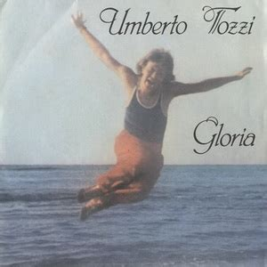 gloria umberto tozzi testo gloria umberto tozzi song autos post