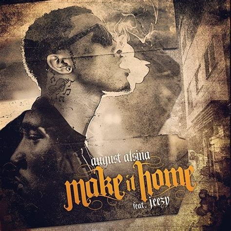 august alsina make it home ft jeezy
