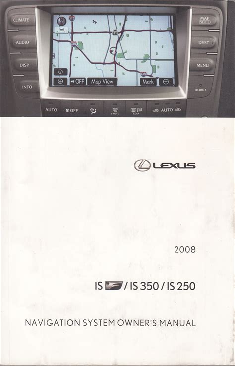 automotive repair manual 2008 lexus is f user handbook 2008 lexus is f 250 350 navigation system owners manual original