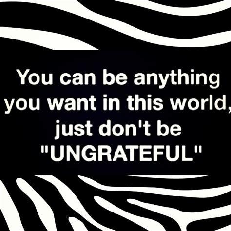 dont  ungrateful pictures   images