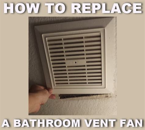 how to replace bathroom extractor fan how to replace a noisy or broken bathroom vent exhaust fan