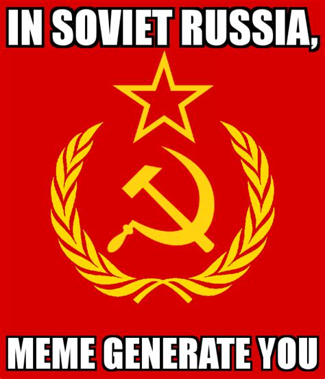 In Soviet Russia Meme - in soviet russia meme generate you poster