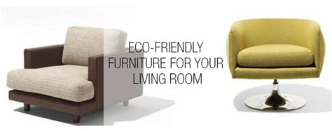 Eco Friendly Living Room Furniture 30 Modern Sofa Designs To Spice Up Your Living Room