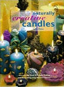 Naturally Creative Candles Letty Oates Naturally Creative Candles Discover The Craft Of Candle