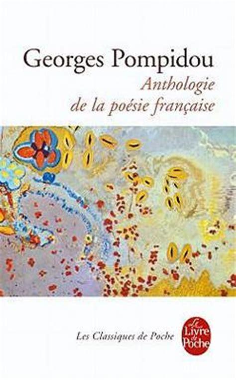 anthologie de la poesie francaise georges pompidou 9782253005438