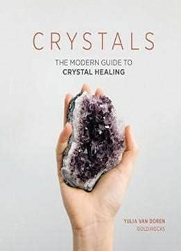crystals the modern guide to healing