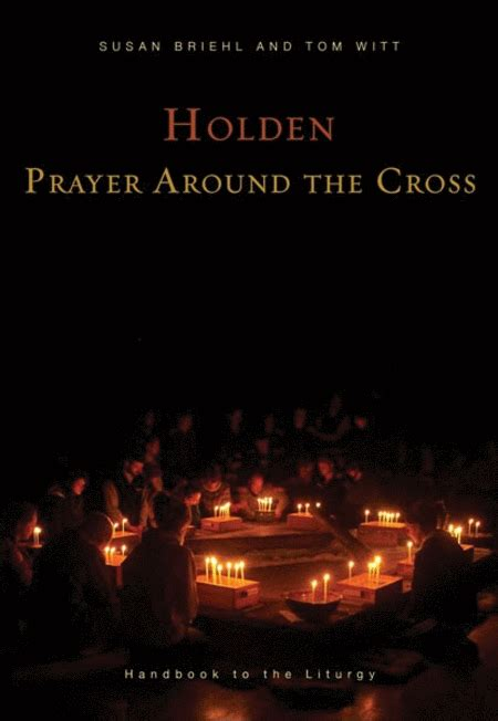 holden prayer service holden prayer around the cross handbook to the liturgy