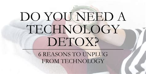 Technology Detox Retreat by Do You Need A Technology Detox Conyers