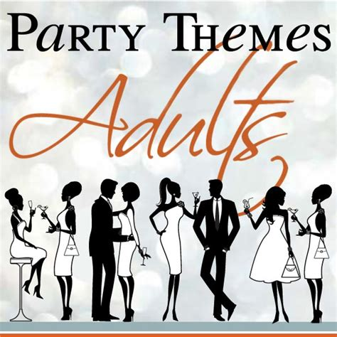 hot party themes for adults party themes for a birthday by a professional party planner