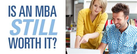 Is Getting An Mba Worth It by Is An Mba Still Worth It Concordia