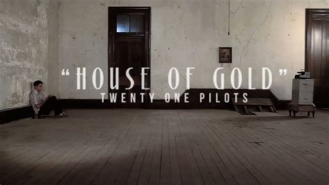 twenty one pilots house of gold