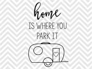 home is where you park it home is where you park it cer by kristin amanda designs
