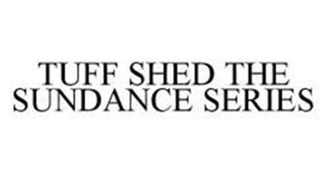 Tuff Shed Logo by Tuff Shed The Sundance Series Reviews Brand