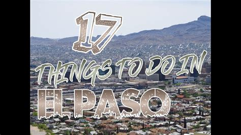 top 17 things to do in el paso