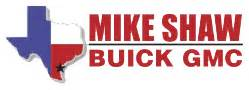 Mike Shaw Buick Gmc New And Used Cars And Expert Auto Service In Robstown Tx