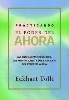 practicando el poder del ahora eckhart tolle comprar libro en fnac es camino al despertar libros