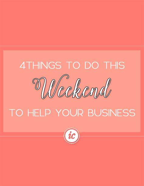 4 things to do this weekend to help your business imperfect concepts