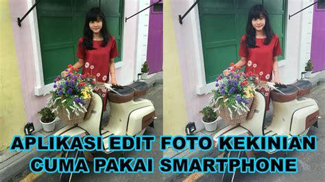 tutorial edit foto menggunakan vsco tutorial aplikasi edit foto selebgram mudah dan cepat