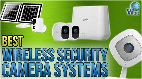 10 best wireless security cameras 10 best wireless security systems 2018