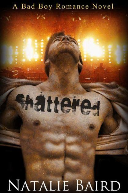 Novel Ebook Bad shattered a bad boy novel by natalie baird