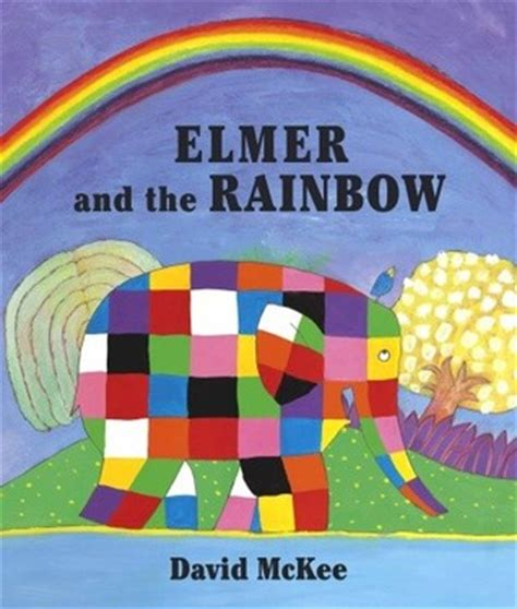 elmer and the rainbow elmer and the rainbow by david mckee reviews discussion bookclubs lists